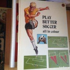 Libros de segunda mano: PLAY BETTER SOCCER. IDEAL PARA APRENDER INGLÉS. Lote 95579943