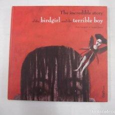 Libros de segunda mano: THE INCREDIBLE STORY OF THE BIRDGIRL AND THE TERRIBLE BOY. ANNA CASTAGNOLI. SUSANNE JANNSEN. TDK303. Lote 95699991