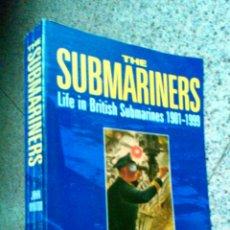 Libros de segunda mano: THE SUBMARINERS LIFE IN THE BRITISH SUBMARINES 1901-1999. Lote 96029216