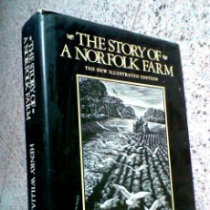 Libros de segunda mano: THE STORY OF A NORFOLK FARM THE ILLUSTRATED EDITION BY HENRY WILLIAMSON. Lote 96030076