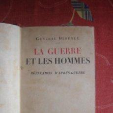 Libros de segunda mano: LA GUERRE ET LES HOMMES. GENERAL DEBENEY. PLON, 1937. PRIMERA EDICIÓN ABSOLUTA. . Lote 96336019