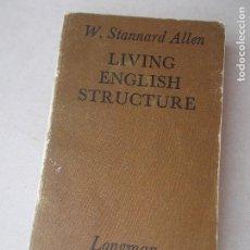 Libros de segunda mano: LIVING ENGLISH STRUCTURE . EDITORIAL LOGMAN. Lote 96390763