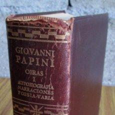 Libros de segunda mano: OBRAS GIAVANNI PAPINI - TOMO 1 - AUTOBIOGRAFÍA – NARRACIONES – POESÍA - EDITORIAL AGUILAR 1964. Lote 97082783