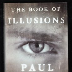 Libros de segunda mano: PAUL AUSTER THE BOOK OF ILLUSIONS HENRY HOLT AND COMPANY NEW YORK 2002 FIRST EDITION HANSIGNED N.Y. . Lote 98079227