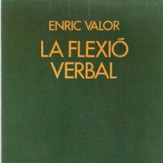 Livres d'occasion: ENRIC VALOR - LA FLEXIO VERBAL - PAPERS BASICS 3I4 - ELISEU CLIMENT EDITOR 1993. Lote 98475195