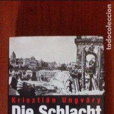 Libros de segunda mano: DIE SCHLACHT UM BUDAPEST. STALINGRAD AND DER DONAU. 1944 / 45.. Lote 98632103