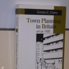 Libros de segunda mano: TOWN PLANNING IN BRITAIN SINCE 1900 GORDON E. CHERRY - BLACKWELL PUBLISHERS - EN INGLES. Lote 98646963