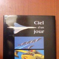 Libros de segunda mano: CIEL D'UN JOUR. 24 HEURES D'AVIATION EN IMAGES.. Lote 98661603