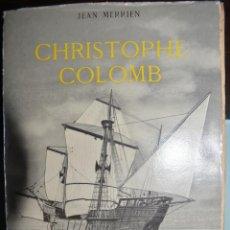 Libros de segunda mano: CHRISTOPHE COLOMB. COLON. AUTOR: JEAN MERRIEN. Lote 98786831