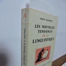 Libros de segunda mano: LES NOUVELLES TENDANCES DE LA LINGUISTIQUE. MALMBERG, BERTIL. ED. PRESSES UNIVERSITAIRES DE FRANCE. . Lote 99146451