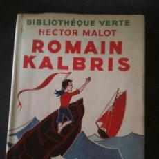 Libros de segunda mano: ROMAIN KALBRIS,HECTOR MALOT. Lote 99346391