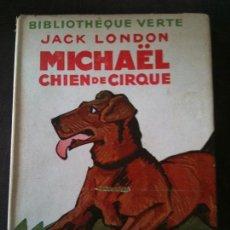 Libros de segunda mano: MICHAEL CHIEN DE CIRQUE,JACK LONDON. Lote 99346579