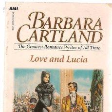 Livros em segunda mão: BARBARA CARTLAND. LOVE AND LUCIA. EN INGLÉS. (TRO/8). Lote 99456087