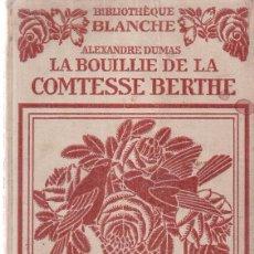 Libros de segunda mano: ALEXANDRE DUMAS - LA BOUILLIE DE LA COMTESSE BERTHE - BIBLIOTHEQUE BLANCHE / HACHETTE 1924. Lote 100165219
