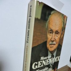 Libros de segunda mano: TRENTE MILLE JOURS. GENEVOIX, MAURICE. ED. DU SEUIL. FRANCE 1980. Lote 100290763