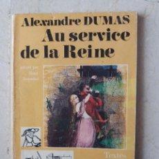 Libros de segunda mano: AU SERVICE DE LA REINE -ALEXANDRE DUMAS- EDT. HACHITTE 1964. Lote 100451387