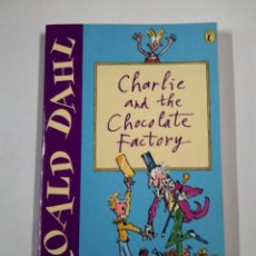 Libros de segunda mano: CHARLIE AND THE CHOCOLATE FACTORY. ROALD DAHL. ILUSTRATED BY QUENTIN BLAKE. TDK110. Lote 100741123