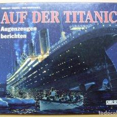Libros de segunda mano: AUF DER TITANIC / AUGENZEUGEN BERICHTEN / (ALEMÁN). Lote 100745799
