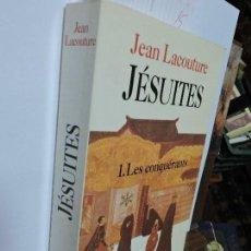 Libros de segunda mano: JÉSUITES. 1 LES CONQUÉRANTS. LACOUTURE, JEAN. ED. DU SEUIL. FRANCE 1991. Lote 101445383