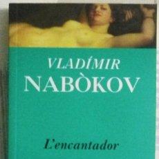 Libros de segunda mano: L'ENCANTADOR. DE VLADIMIR NABOKOV. LIBRO EN LENGUA CATALANA. Lote 102264199