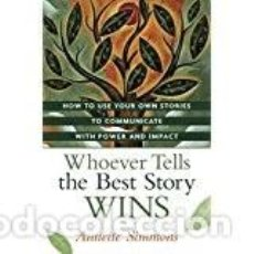 Libros de segunda mano: WHOEVER TELLS THE BEST STORY WINS. ANNETTE SIMMONS. Lote 102397947
