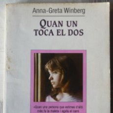 Libros de segunda mano: QUAN UN TOCA EL DOS. DE ANNA-GRETA WINBERG. LIBRO EN LENGUA CATALANA. Lote 102580779
