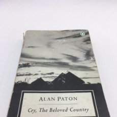 Libros de segunda mano: CRY, THE BELOVED COUNTRY POR ALAN PATON PENGUIN BOOKS - 1988. Lote 102956843