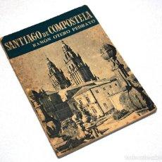 Livros em segunda mão: SANTIAGO DE COMPOSTELA. RAMÓN OTERO PEDRAYO. PRIMERA EDICIÓN EN INGLÉS. AÑO 1953. VER FOTOS. Lote 103122103