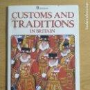 Libros de segunda mano: CUSTOMS AND TRADITIONS IN BRITAIN. Lote 103643091