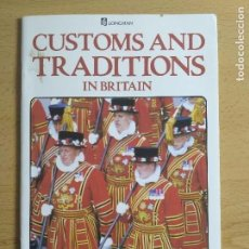 Libros de segunda mano: CUSTOMS AND TRADITIONS IN BRITAIN. Lote 103643091