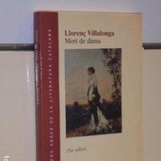 Libros de segunda mano: MORT DE DAMA LLORENÇ VILLALONGA EN VALENCIANO - EDICIONS 62 -. Lote 104300791