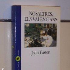 Libros de segunda mano: NOSALTRES, ELS VALENCIANS JOAN FUSTER EN VALENCIANO - EDICIONS 62 -. Lote 104304319