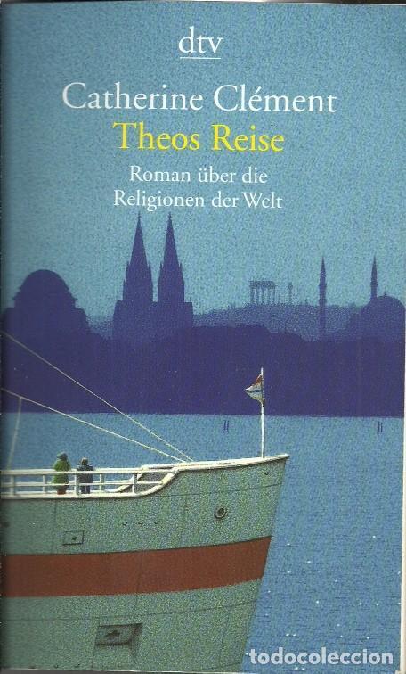 TEOS REISE - CATHERINE CLÉMENT - 1998 (ALEMÁN) (Libros de Segunda Mano - Otros Idiomas)