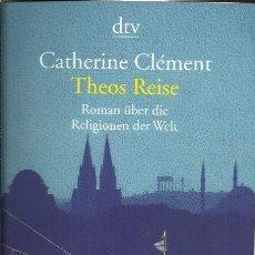 Libros de segunda mano: TEOS REISE - CATHERINE CLÉMENT - 1998 (ALEMÁN). Lote 105121531