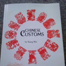 Libros de segunda mano: CHINESE CUSTOMS -- XIANG WEI -- BETTER LINK PRESS 2008 --. Lote 105933471