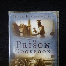 Libros de segunda mano: THE PRISON COOKBOOK, PETER HIGGINBOTHAN, LIBRO EN INGLES. Lote 106992392