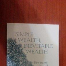 Libros de segunda mano: SIMPLE WEALTH, INEVITABLE WEALTH. Lote 107639483
