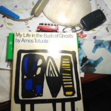Libros de segunda mano: MY LIFE IN THE BUSH OF GHOSTS BY AMOS TUTUOLA USA 1970. Lote 108046438