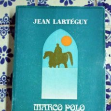 Libros de segunda mano: MARCO POLO. ESPIAO DE VENEZA. JEAN LARTÉGUY. 1986. Lote 108440063