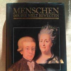 Libros de segunda mano: MENSCHEN- DIE DIE WELT BEWEGTEN- MOZART, KATHARINA DIE GROSSE.1990. Lote 108869292