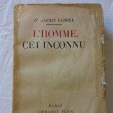 Livros em segunda mão: HOS. ALEXIS CARREL. L'HOME CET INCONNU. LIBREIRIE PLON. EN FRANCES. Lote 108897587