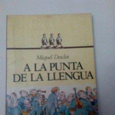 Libros de segunda mano: A LA PUNTA DE LA LLENGUA. LLIBRE CATALÀ. Lote 109133102