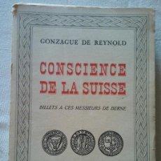 Libros de segunda mano: HOS. GONZAGUE DE REYNOLD. CONSCIENCE DE LA SUISSE. EN FRANCES. Lote 109816127