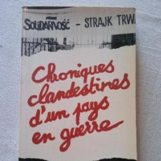 Libros de segunda mano: HOS. MAREK NOWAKOWSKI. CHONIQUES CLANDESTINES D'UN PAUS EN GUERRE. EN FRANCES. Lote 109816307