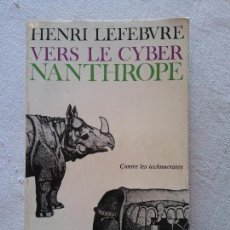Libros de segunda mano: HOS. HENRI LEFEBVRE. VER LE CYBER NANTHROPE. EN FRANCES. Lote 109816439