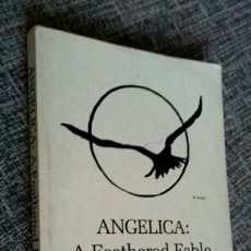 Libros de segunda mano: ANGELICA : A FEATHERED TALE - SIGNED BY AUTHOR ANITA J. SMART. Lote 109895427