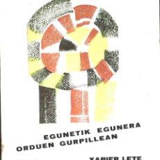 Libros de segunda mano: XABIER LETE. POEMAK. EGUNETIK EGUNERA ORDUEN GURPILLEAN. 1968. EN EUSKERA. Lote 110070443
