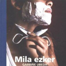 Libros de segunda mano: MILA EZKER. GARBIÑE UBEDA. 2009. EN EUSKERA. Lote 110070723