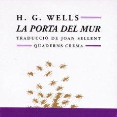 Libros de segunda mano: H. G. WELLS: LA PORTA DEL MUR (TRADUCCIÓ DE JOAN SELLENT ). Lote 110412299