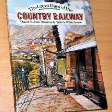 Livros em segunda mão: LIBRO EN INGLÉS SOBRE FERROCARRILES: THE GREAT DAYS OF THE COUNTRY RAILWAY - DAVID & CHARLES - 1986. Lote 110734675